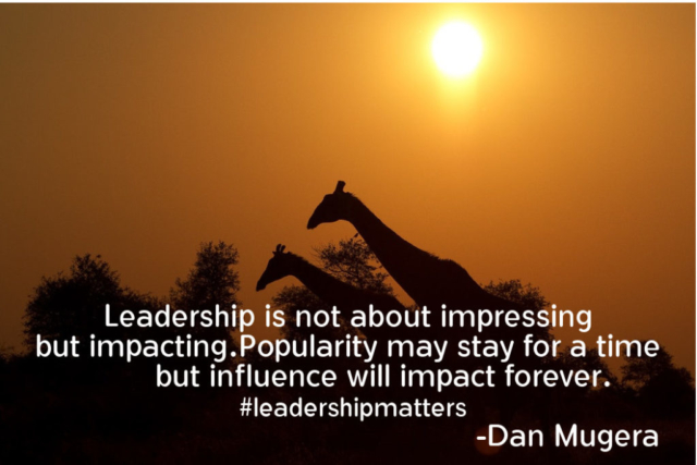 Quotes by Dan Mugera, leadership quotes, influence quotes, impact quotes