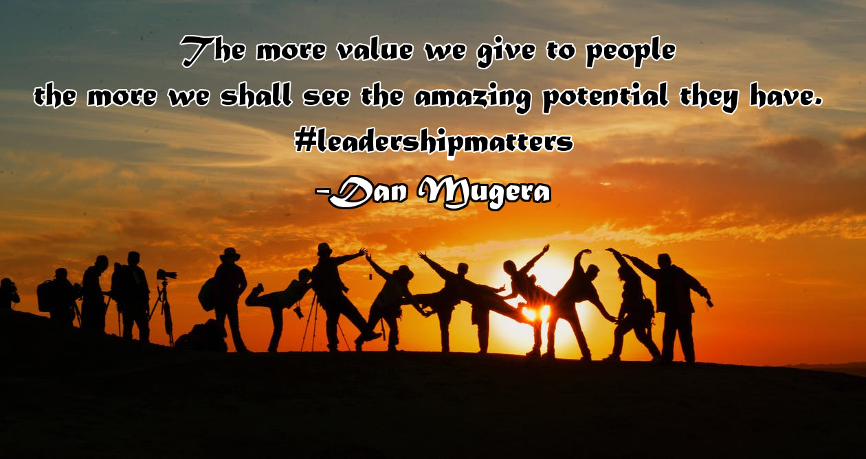 Dan Mugera Quotes, value, potential, people