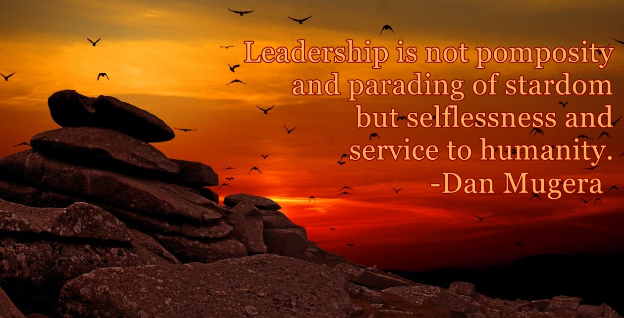 Quotes by Dan Mugera, leadership quotes, humanity quotes,