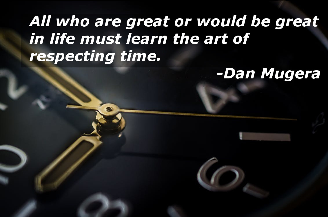 Quotes by Dan Mugera, time quotes, life quotes, success quotes